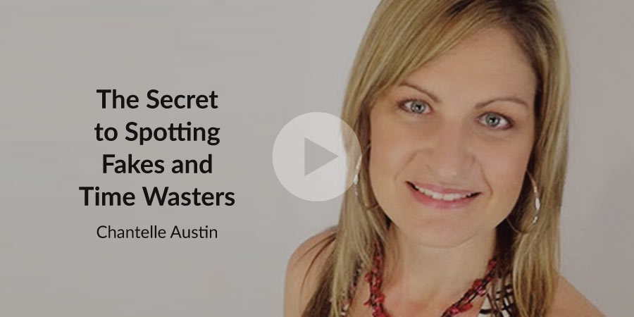 Video Blog: The Secret to Spotting Fakes and Time Wasters